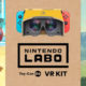 La VR sbarca in Super Mario Odyssey e The Legend of Zelda: Breath of the Wild grazie a Nintendo Labo